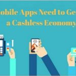 How Mobile Apps Need to Gear up for a Cashless Economy