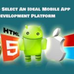 How To Select An Ideal Mobile App Development Platform