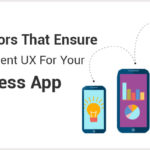 Factors-That-Ensure-An-Excellent-UX-For-Your-Business-App