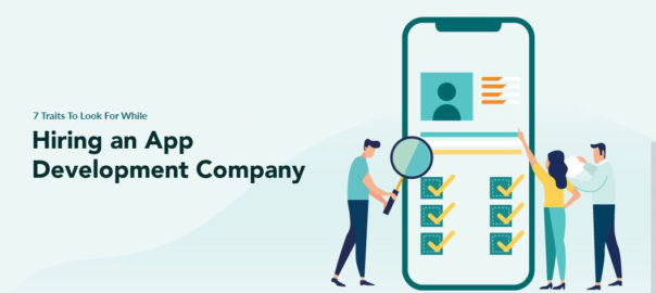 Traits-Look-For-While-Hiring-App-Development-Company