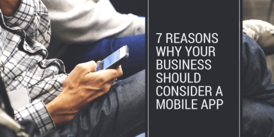 7 Reasons That Make Mobile App Development A Business Imperative