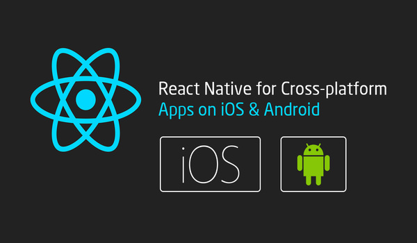 React Native for Cross-Platform Apps