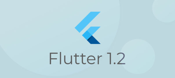 Flutter 1.2 All Set To Be The Next Best Thing In Mobile App Space