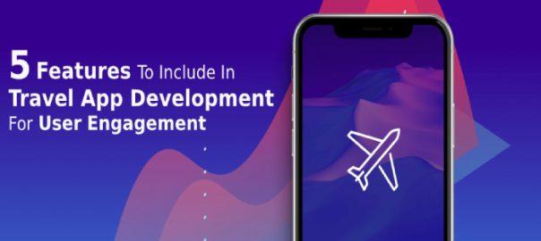 Travel App Development For User Engagement