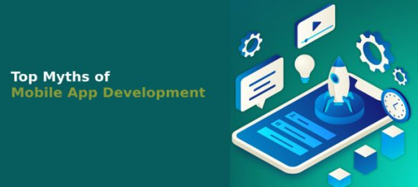 Top 7 Myths Associated with Mobile App Development in 2020
