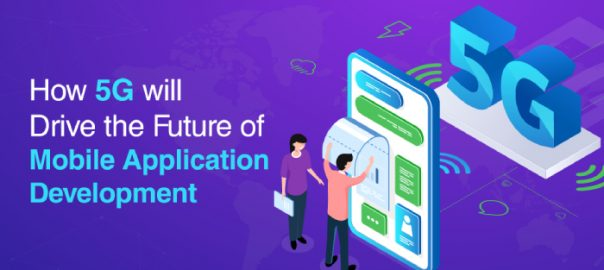 5G Technology will Impact Mobile App Development in Future