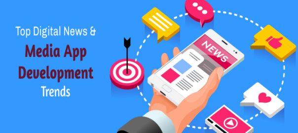 Top Digital News & Media App Development Trends
