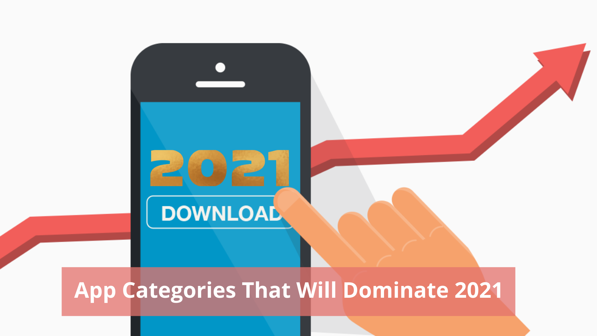 App Categories That Will Dominate 2021
