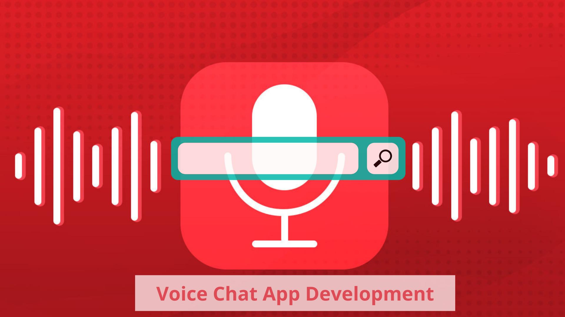 Voice Chat App Development